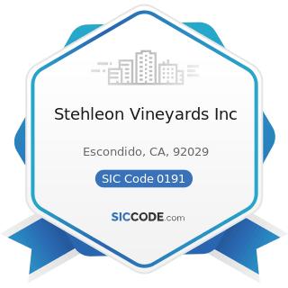Stehleon Vineyards Inc - SIC Code 0191 - General Farms, Primarily Crop