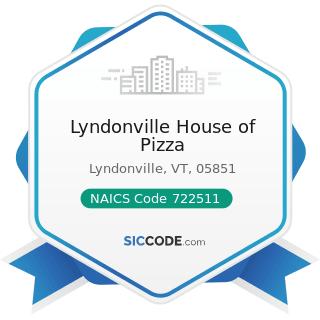 Lyndonville House of Pizza - NAICS Code 722511 - Full-Service Restaurants