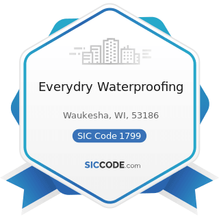 Everydry Waterproofing - SIC Code 1799 - Special Trade Contractors, Not Elsewhere Classified
