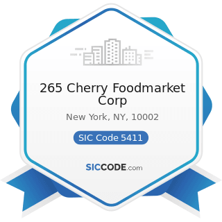 265 Cherry Foodmarket Corp - SIC Code 5411 - Grocery Stores
