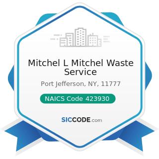 Mitchel L Mitchel Waste Service - NAICS Code 423930 - Recyclable Material Merchant Wholesalers
