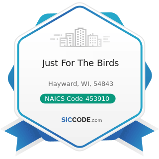 Just For The Birds - NAICS Code 453910 - Pet and Pet Supplies Stores