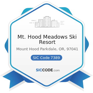 Mt. Hood Meadows Ski Resort - SIC Code 7389 - Business Services, Not Elsewhere Classified