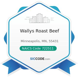 Wallys Roast Beef - NAICS Code 722511 - Full-Service Restaurants