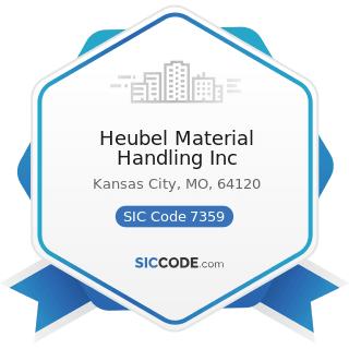 Heubel Material Handling Inc - SIC Code 7359 - Equipment Rental and Leasing, Not Elsewhere...