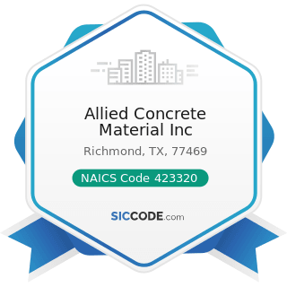 Allied Concrete Material Inc - NAICS Code 423320 - Brick, Stone, and Related Construction...