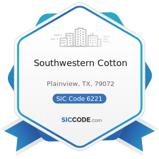 Southwestern Cotton - SIC Code 6221 - Commodity Contracts Brokers and Dealers