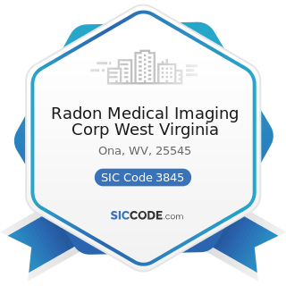 Radon Medical Imaging Corp West Virginia - SIC Code 3845 - Electromedical and Electrotherapeutic...