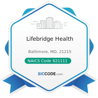 Lifebridge Health - NAICS Code 621111 - Offices of Physicians (except Mental Health Specialists)