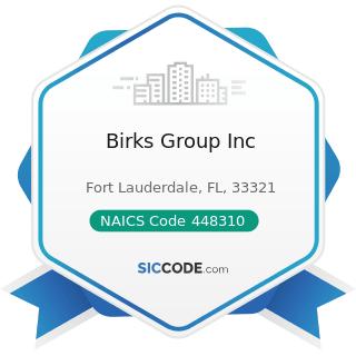 Birks Group Inc - NAICS Code 448310 - Jewelry Stores