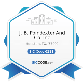 J. B. Poindexter And Co. Inc - SIC Code 6211 - Security Brokers, Dealers, and Flotation Companies