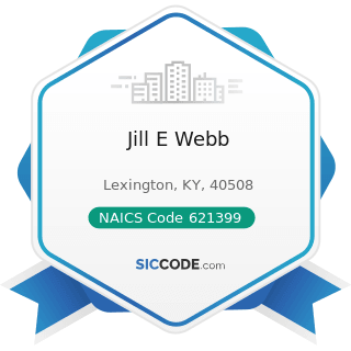 Jill E Webb - NAICS Code 621399 - Offices of All Other Miscellaneous Health Practitioners