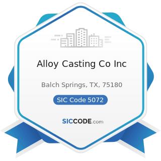 Alloy Casting Co Inc - SIC Code 5072 - Hardware