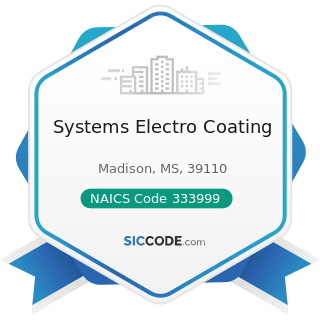 Systems Electro Coating - NAICS Code 333999 - All Other Miscellaneous General Purpose Machinery...