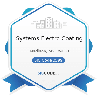 Systems Electro Coating - SIC Code 3599 - Industrial and Commercial Machinery and Equipment, Not...