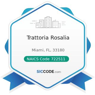 Trattoria Rosalia - NAICS Code 722511 - Full-Service Restaurants