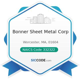 Bonner Sheet Metal Corp - NAICS Code 332322 - Sheet Metal Work Manufacturing