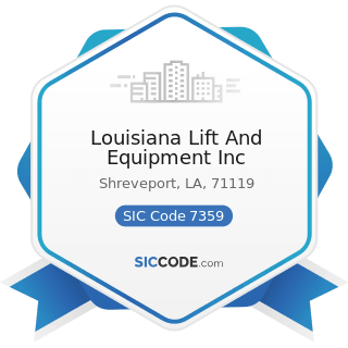 Louisiana Lift And Equipment Inc - SIC Code 7359 - Equipment Rental and Leasing, Not Elsewhere...