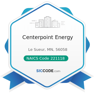 Centerpoint Energy - NAICS Code 221118 - Other Electric Power Generation
