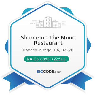 Shame on The Moon Restaurant - NAICS Code 722511 - Full-Service Restaurants