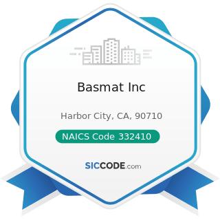 Basmat Inc - NAICS Code 332410 - Power Boiler and Heat Exchanger Manufacturing