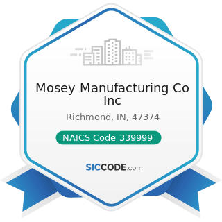 Mosey Manufacturing Co Inc - NAICS Code 339999 - All Other Miscellaneous Manufacturing