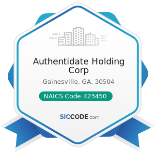 Authentidate Holding Corp - NAICS Code 423450 - Medical, Dental, and Hospital Equipment and...