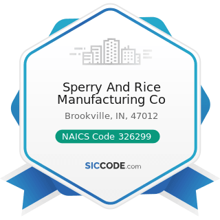 Sperry And Rice Manufacturing Co - NAICS Code 326299 - All Other Rubber Product Manufacturing