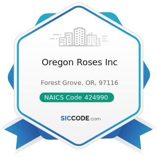Oregon Roses Inc - NAICS Code 424990 - Other Miscellaneous Nondurable Goods Merchant Wholesalers