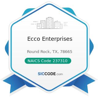 Ecco Enterprises - NAICS Code 237310 - Highway, Street, and Bridge Construction