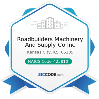 Roadbuilders Machinery And Supply Co Inc - NAICS Code 423810 - Construction and Mining (except...