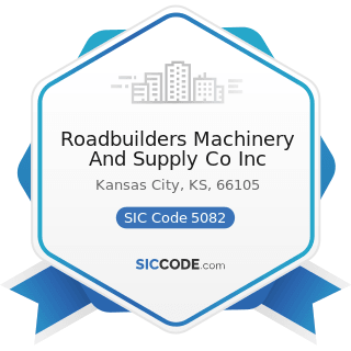 Roadbuilders Machinery And Supply Co Inc - SIC Code 5082 - Construction and Mining (except...