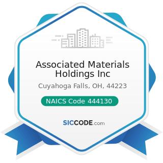 Associated Materials Holdings Inc - NAICS Code 444130 - Hardware Stores
