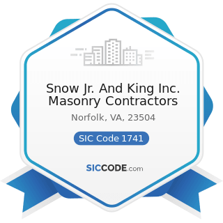 Snow Jr. And King Inc. Masonry Contractors - SIC Code 1741 - Masonry, Stone Setting, and Other...