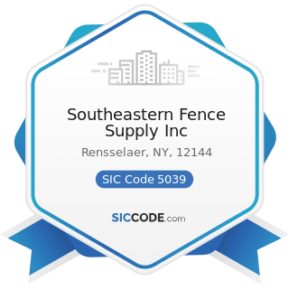 Southeastern Fence Supply Inc - SIC Code 5039 - Construction Materials, Not Elsewhere Classified