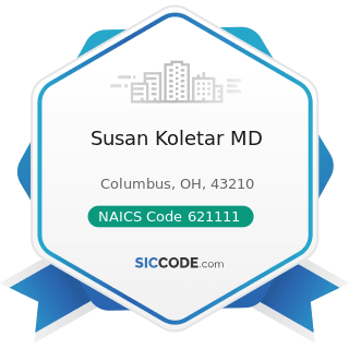 Susan Koletar MD - NAICS Code 621111 - Offices of Physicians (except Mental Health Specialists)