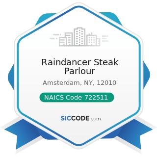 Raindancer Steak Parlour - NAICS Code 722511 - Full-Service Restaurants