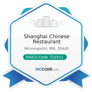 Shanghai Chinese Restaurant - NAICS Code 722511 - Full-Service Restaurants