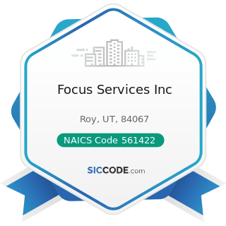 Focus Services Inc - NAICS Code 561422 - Telemarketing Bureaus and Other Contact Centers