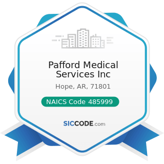 Pafford Medical Services Inc - NAICS Code 485999 - All Other Transit and Ground Passenger...
