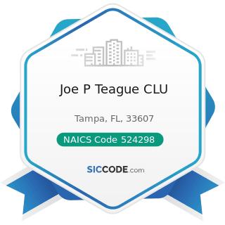 Joe P Teague CLU - NAICS Code 524298 - All Other Insurance Related Activities