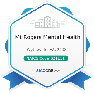Mt Rogers Mental Health - NAICS Code 621111 - Offices of Physicians (except Mental Health...