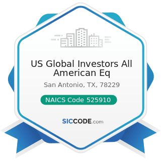 US Global Investors All American Eq - NAICS Code 525910 - Open-End Investment Funds