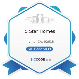 5 Star Homes - SIC Code 5039 - Construction Materials, Not Elsewhere Classified