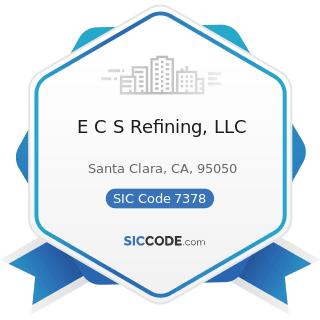 E C S Refining, LLC - SIC Code 7378 - Computer Maintenance and Repair