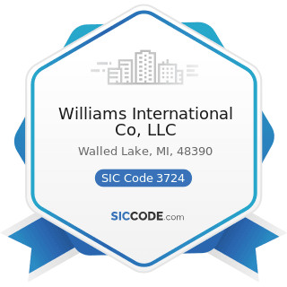 Williams International Co, LLC - SIC Code 3724 - Aircraft Engines and Engine Parts