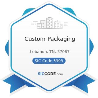 Custom Packaging - SIC Code 3993 - Signs and Advertising Specialties