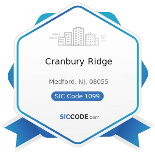 Cranbury Ridge - SIC Code 1099 - Miscellaneous Metal Ores, Not Elsewhere Classified