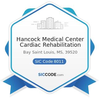 Hancock Medical Center Cardiac Rehabilitation - SIC Code 8011 - Offices and Clinics of Doctors...