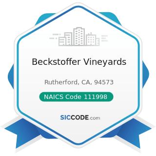 Beckstoffer Vineyards - NAICS Code 111998 - All Other Miscellaneous Crop Farming
